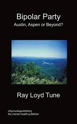 Bipolar Party - Austin, Aspen or Beyond? by Ray Loyd Tune