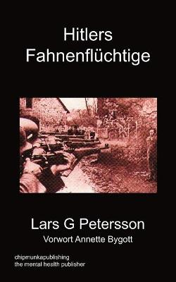 Hitlers Fahnenfluchtige by Lars G Petersson