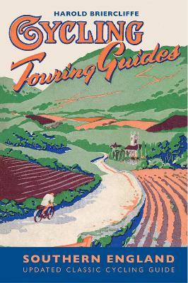 Cycling Touring Guide: Southern England by Harold Briercliffe