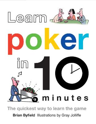 Learn Poker in 10 Minutes by Brian Byfield, Gray Jolliffe