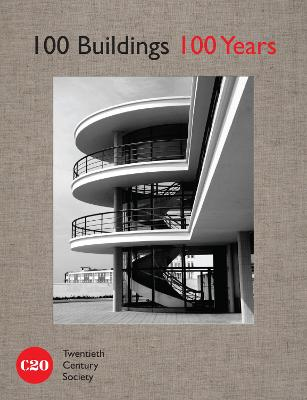 100 Buildings, 100 Years by Twentieth Century Society, Tom Dyckhoff, Alan Powers, Timothy Brittain-Catlin