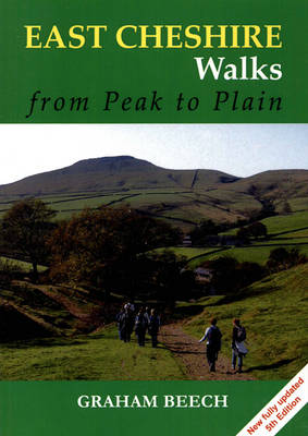 East Cheshire Walks From Peak to Plain by Graham Beech