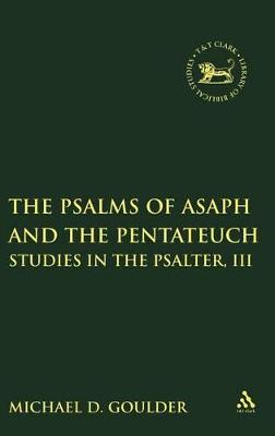 The Psalms of Asaph and the Pentateuch by M.D. Goulder