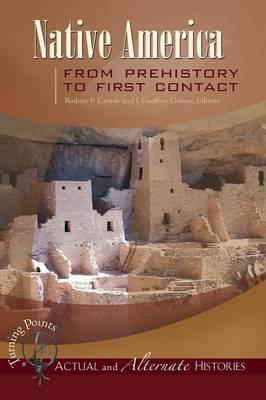 Turning Points-Actual and Alternate Histories Native America from Prehistory to First Contact by Rodney P. Carlisle