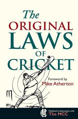 The Original Laws of Cricket by Mike Atherton, Michael Rundell