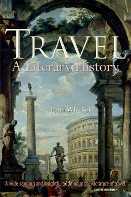 Travel: A Literary History by Peter Whitfield