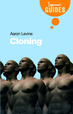 Cloning A Beginner's Guide by Aaron D. Levine