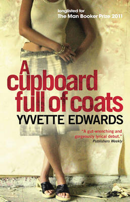 A Cupboard Full of Coats Longlisted for the Man Booker Prize by Yvvette Edwards