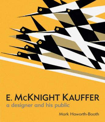 E. McKnight Kauffer A Designer and His Public by Mark Haworth-Booth