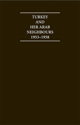 Turkey and her Arab Neighbours 1953-1958 A Study in the Origins and Failure of the Baghdad Pact by A. Sanjian