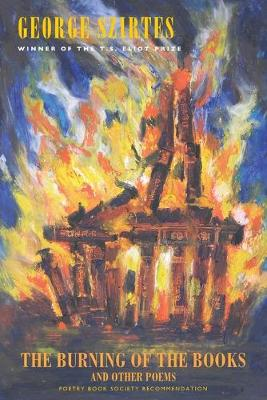 The Burning of the Books and Other Poems by George Szirtes