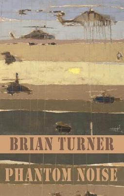 Phantom Noise by Brian Turner
