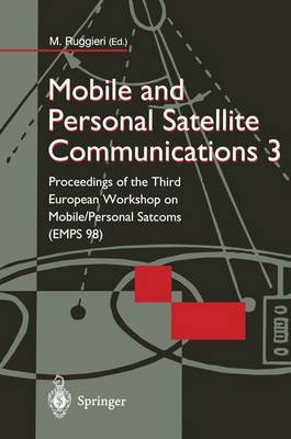 Mobile and Personal Satellite Communications 3 Proceedings of the Third European Workshop on Mobile/Personal Satcoms (EMPS 98) by Marina Ruggieri