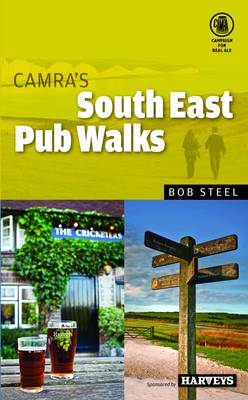 CAMRA's South East Pub Walks by Bob Steel