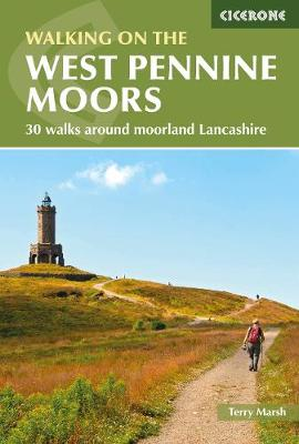Walking on the West Pennine Moors 30 routes in gritstone country by Terry Marsh