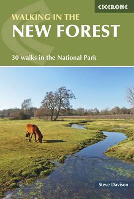 Walking in the New Forest 30 Walks in the New Forest National Park by Steve Davison