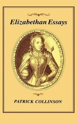 Elizabethan Essays by Patrick Collinson