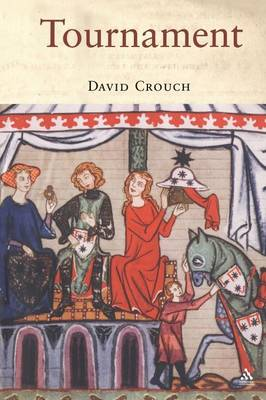 Tournament A Chivalric Way of Life by David Crouch