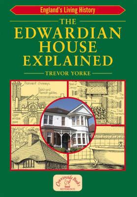 The Edwardian House Explained by Trevor Yorke