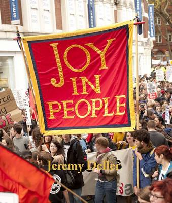 Jeremy Deller Joy in People by Ralph Rugoff, Rob Young, Stuart Hall