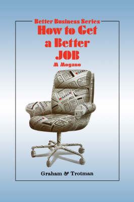 How to Get a Better Job by M. Mogano