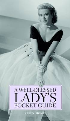 A Well-dressed Ladies' Pocket Guide by Karen Homer