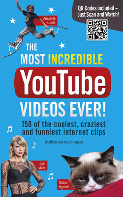 The Most Awesome Youtube Videos Ever! 150 of the Coolest, Craziest and Funniest Internet Clips by Adrian Besley