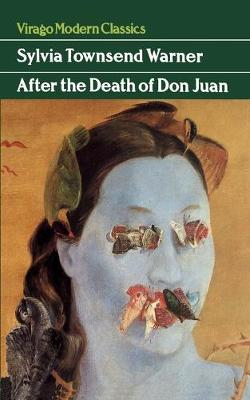 After The Death Of Don Juan by Sylvia Townsend Warner, Wendy Mulford