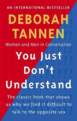 You Just Don't Understand Women and Men in Conversation by Deborah Tannen