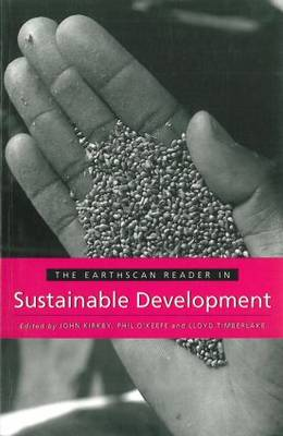 The Earthscan Reader in Sustainable Development by John Kirkby
