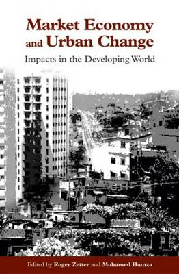 Market Economy and Urban Change Impacts in the Developing World by Roger Zetter