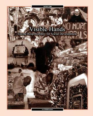 Visible Hands Taking Responsibility for Social Development by ; ; Unrisd
