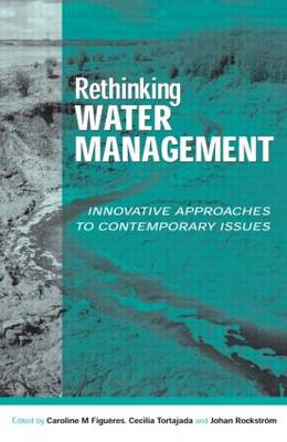 Rethinking Water Management Innovative Approaches to Contemporary Issues by Caroline Figueres