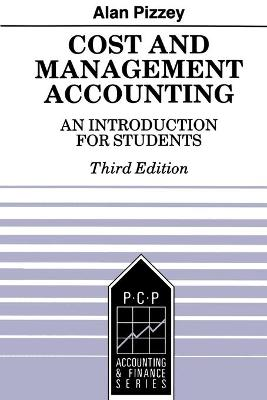 Cost and Management Accounting An Introduction for Students by Alan Pizzey