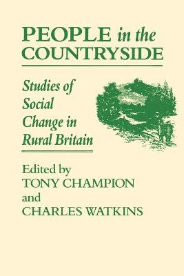 People In The Countryside Studies of Social Change in Rural Britian by Tony Champion