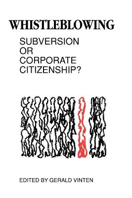Whistleblowing Subversion or Corporate Citizenship? by Gerald Vinten