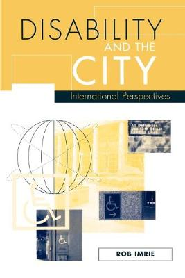 Disability and the City International Perspectives by Rob F. Imrie