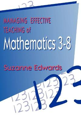 Managing Effective Teaching of Mathematics 3-8 by Suzanne Edwards