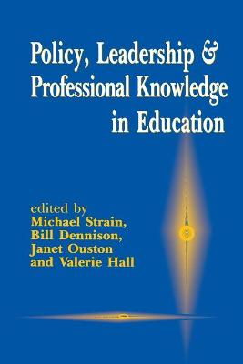 Policy, Leadership and Professional Knowledge in Education by Michael Strain