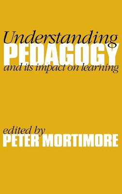 Understanding Pedagogy And Its Impact on Learning by Peter Mortimore