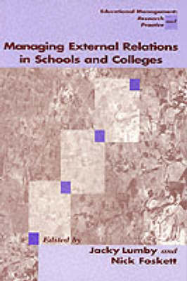Managing External Relations in Schools and Colleges International Dimensions by Jacky Lumby