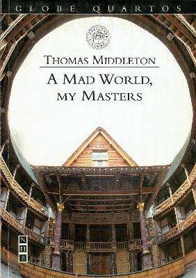 Mad World, My Masters by Thomas Middleton