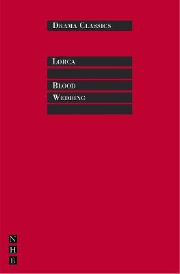 Blood Wedding by Federico Garcia Lorca