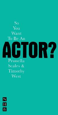 So You Want to be an Actor? by West
