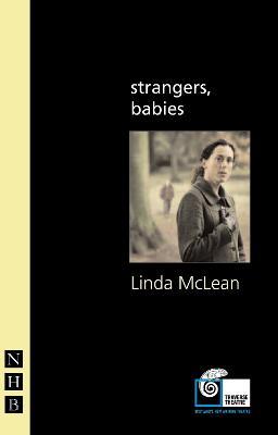 Strangers, Babies by Linda McLean