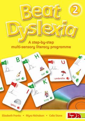 Beat Dyslexia A Step-by-step Multi-sensory Literacy Programme by Elizabeth Franks, Myra Nicholson, Celia Stone