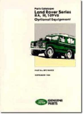 Land Rover Series IIA, III and 109V8 Optional Equipment by Brooklands Books Ltd
