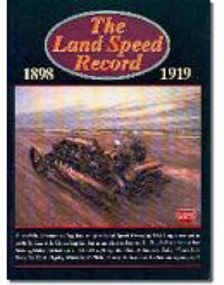 The Land Speed Record, 1898-1919 by R. M. Clarke