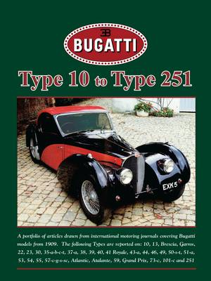 Bugatti Type 10 to Type 251 by R. M. Clarke