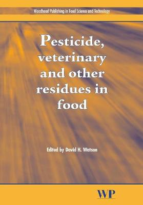 Pesticide, Veterinary and Other Residues in Food by David Watson